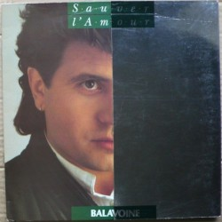 Sauvez L'amour - Balavoine