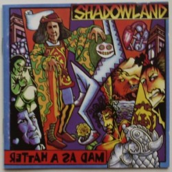 Shadowland - Mad As A Hatter