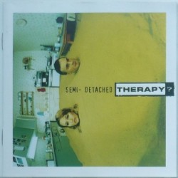 Therapy? - Semi – Detached