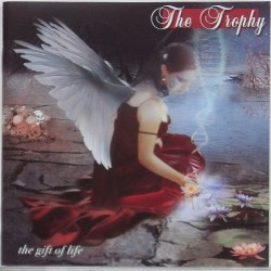Trophy, The - The Gift Of Life