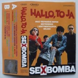 Sex Bomba - Hallo, To Ja