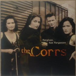 Corrs, The - Forgiven not...
