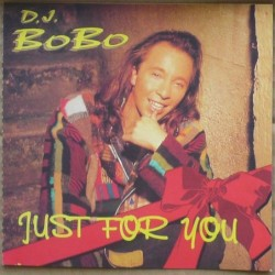 DJ Bobo - Just For You