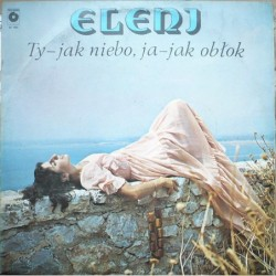Eleni - Ty - jak niebo, ja...