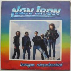 Non Iron  - Innym niepotrzebni