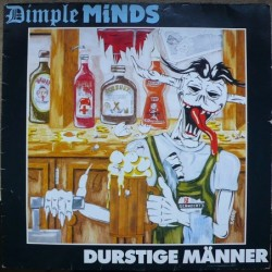 Dimple Minds - Durstige Manner