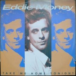 Eddie Money - Take Me Home...