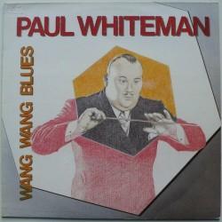Paul Whiteman - Wang Wang...