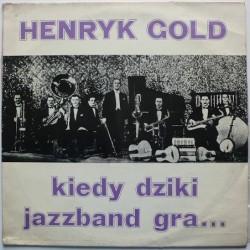 Gold Henryk - Kiedy dziki...