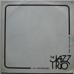 Jazz Trio, The - Na przyszłość