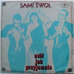 Sami Swoi - Ach jak przyjemnie