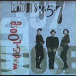Oaktown's 3-5-7 - Wild & Loose