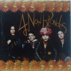 4 Non Blondes - Bigger,...