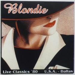 Blondie - Live Classics '80...