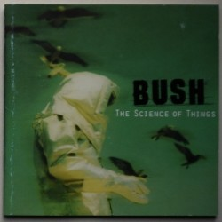 Bush - The Science Of Things