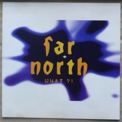 Far North - What?!