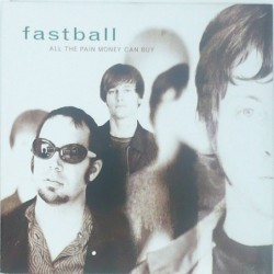 Fastball - All the Pain...