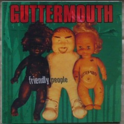 Guttermouth - Friendkly People