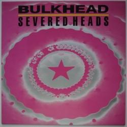 Severed Heads - Bulkhead