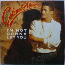 Colonel Abrams - I'm Not...