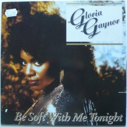 Gloria Gaynor - Be Soft...